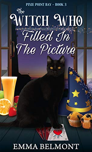 The Witch Who Filled in the Picture (Pixie Point Bay Book 3): A Cozy Witch Mystery by [Emma Belmont]