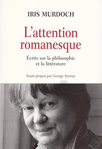 L'attention romanesque: Écrits sur la philosophie et la littérature