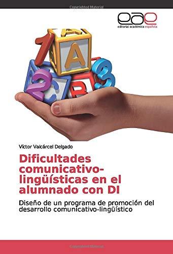 Dificultades comunicativo-lingüísticas en el alumnado con DI: Diseño de un programa de promoción del desarrollo comunicativo-lingüístico