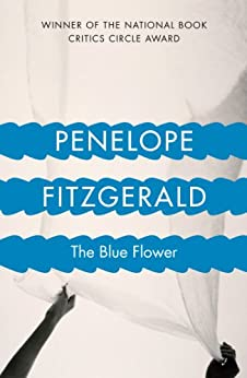 The Blue Flower by [Penelope Fitzgerald, Candia McWilliam]
