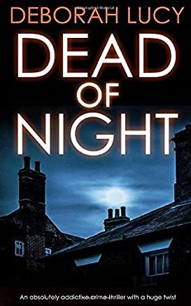 DEAD OF NIGHT an absolutely addictive crime thriller with a huge twist