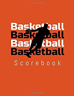 Basketball Basketball Basketball Basketball Scorebook: 50 Game Scorebook with Scoring by Half