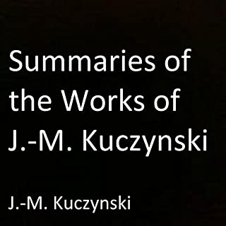 Summaries of the Works of J.-M. Kuczynski cover art