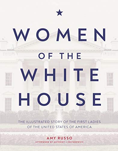 Image of Women of the White House: The illustrated story of the first ladies of the United States of America