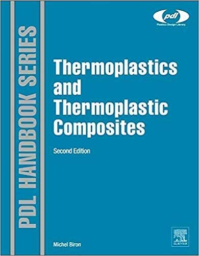 Thermoplastics and Thermoplastic Composites (Plastics Design Library)