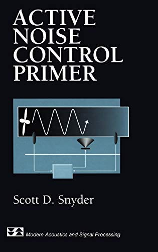 [(Active Noise Control Primer)] [By (author) Scott D. Snyder] published on (May, 2000)
