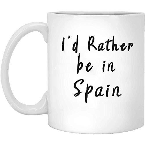 Cup I_d Prefiere estar en SpaIn - SpaIn Lover Gift - SpaIn - Visit SpaIn - Live In SpaIn - Explore SpaIn - SpaIn