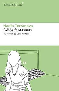 Adiós fantasmas par Nadia Terranova