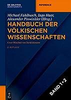 Handbuch Der Voelkischen Wissenschaften: Akteure, Netzwerke, Forschungsprogramme (De Gruyter Reference)