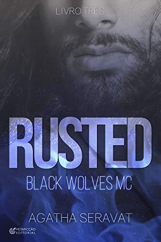 RUSTED (Black Wolves MC Livro 3)