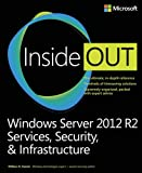 Stanek, W: Windows Server 2012 R2 Inside Out Volume 2: Services, Security, & Infrastructure