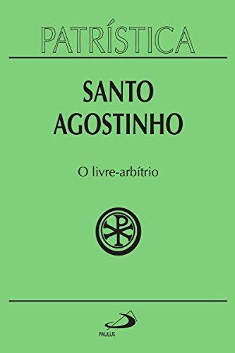 Patrística - O livre-arbítrio - Vol. 8