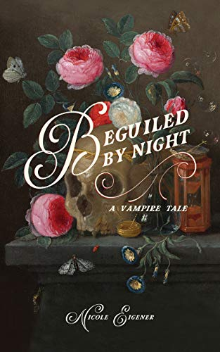 Beguiled by Night: A Vampire Tale by [Nicole Eigener]