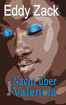 Nacht über Valencia (German Edition) by [Eddy Zack]