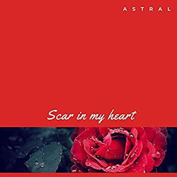 Astral-Scar in my heart
