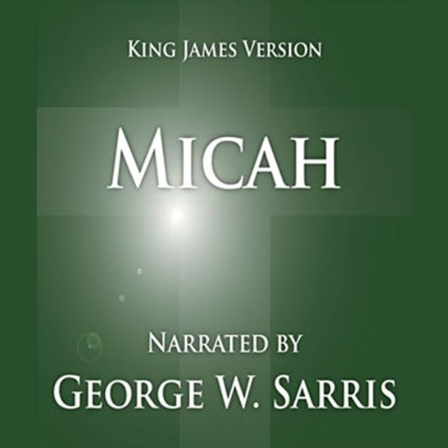 The Holy Bible - KJV: Micah Audiobook By George W. Sarris (publisher) cover art