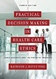 Image of Practical Decision Making in Health Care Ethics: Cases, Concepts, and the Virtue of Prudence
