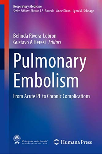 Compare Textbook Prices for Pulmonary Embolism: From Acute PE to Chronic Complications Respiratory Medicine 1st ed. 2020 Edition ISBN 9783030517359 by Rivera-Lebron, Belinda,Heresi, Gustavo A.