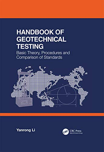 Handbook of Geotechnical Testing: Basic Theory, Procedures and Comparison of Standards
