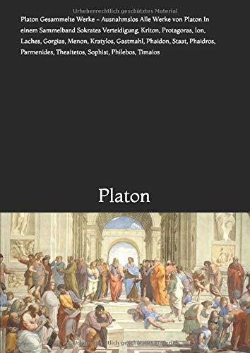 Alle Werke von Platon In einem Sammelband Sokrates Verteidigung, Kriton, Protagoras, Ion, Laches, Gorgias, Menon, Kratylos, Gastmahl, Phaidon, Staat, ... Theaitetos, Sophist, Philebos, Timaios