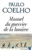 Manuel du guerrier de la lumière - Editions Anne Carrière - 24/03/2004