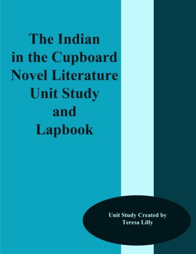 The Indian in the Cupboard Novel Literature Unit Study and Lapbook