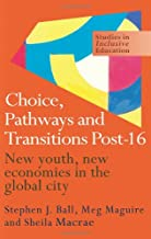 Choice, Pathways and Transitions Post-16: New Youth, New Economies in the Global City