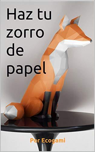 Haz tu proprio zorro de papel: Rompecabezas 3D | Escultura de papel | Plantilla papercraft (Ecogami / Escultura de papel nº 66)