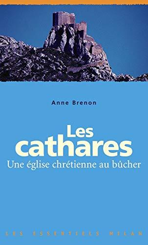 Cathares, une église chrétienne au bûcher (les)
