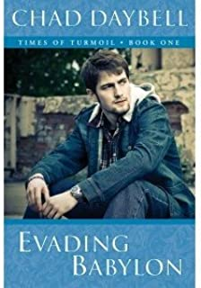 By Chad Daybell - Evading Babylon (Times of Turmoil Series Book 1) (2012-06-26) [Paperback]