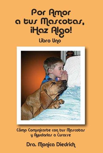 Por Amor A Tus Mascotas, Haz Algo! Libro Uno