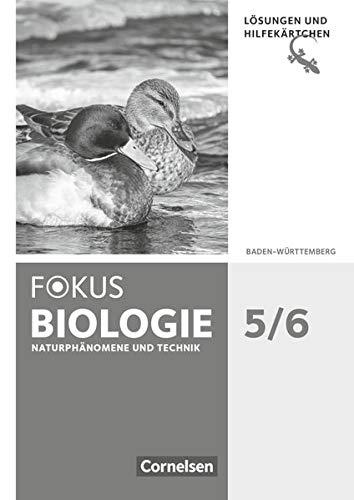 Fokus Biologie - Neubearbeitung - Baden-Württemberg - 5./6. Schuljahr: Biologie, Naturphänomene und Technik: Lösungen zum Schülerbuch mit Hilfekärtchen