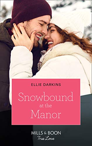 Snowbound At The Manor (Mills & Boon True Love): Snowbound at the Manor / the Long-Awaited Christmas Wish (Dawson Family Ranch) by [Ellie Darkins]