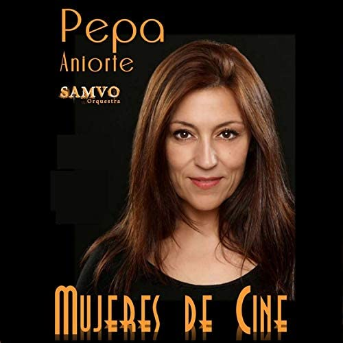 Pepa Aniorte & Sinfónica SAMVO