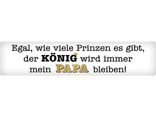 Blechwaren Fabrik Braunschweig GmbH - Papa König. Ongeacht hoeveel prinzen. - Metalen bord straatbord 46x10 cm STR 203