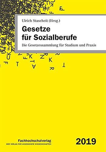 Gesetze für Sozialberufe: Die Gesetzessammlung für Studium und Praxis 2019