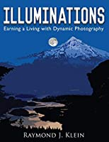 Illuminations: Earning a Living with Dynamic Photography