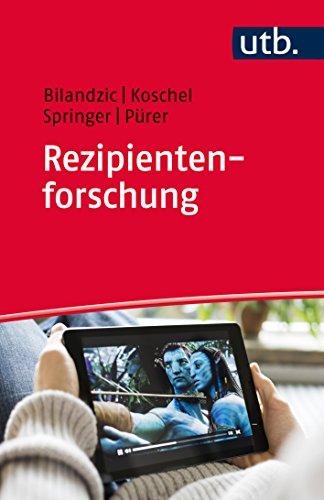 Rezipientenforschung: Mediennutzung - Medienrezeption - Medienwirkung
