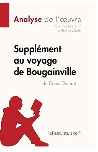Supplément au voyage de Bougainville de Denis Diderot (Analyse de l'oeuvre): Comprendre la littérature avec lePetitLittéraire.fr