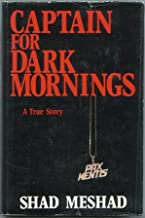 Captain for dark mornings: A true story