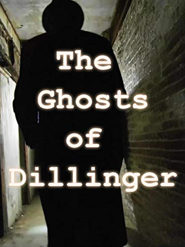 The Ghosts of Dillinger - An American paranormal journey - Part 1