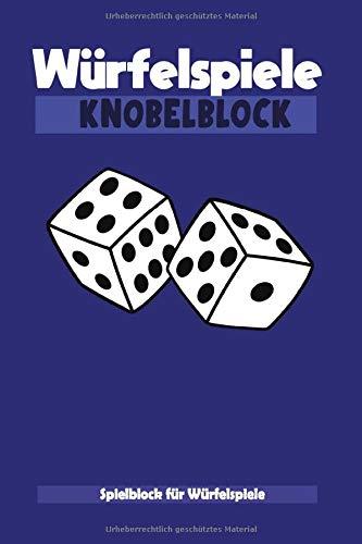 Würfelspiele Knobelblock Spielblock: Würfel Spieleblätter I Würfelblock I Vorlage I über 100 Seiten I DIN A5 I Glanzcover I Spieleklassiker