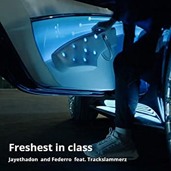 Freshest in Class (feat. Trackslammerz)