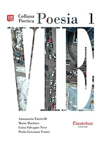 Collana Poetica Vie vol. 1