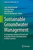 Sustainable Groundwater Management: A Comparative Analysis of French and Australian Policies and Implications to Other Countries (Global Issues in Water Policy, 24)