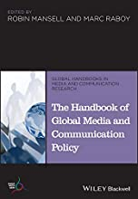 The Handbook of Global Media and Communication Policy (Global Handbooks in Media and Communication Research 9)