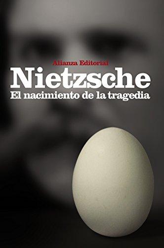 El nacimiento de la tragedia: o Grecia y el pesimismo (El libro de bolsillo - Bibliotecas de autor - Biblioteca Nietzsche)