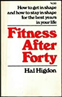 Fitness after forty 089037077X Book Cover