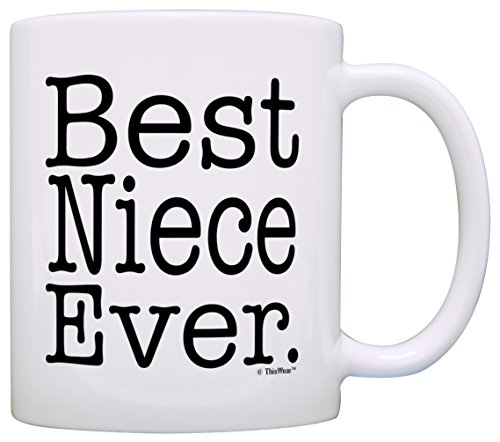 Gift for Niece Best Niece Ever from Aunt Gift Coffee Mug Tea Cup White
