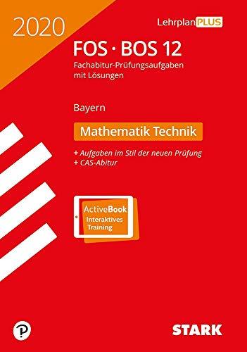 STARK Abiturprüfung FOS/BOS Bayern 2020 - Mathematik Technik 12. Klasse
